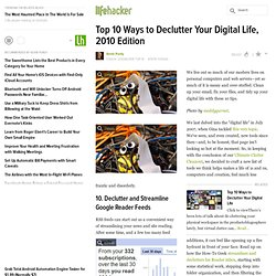 Top 10 Ways to Declutter Your Digital Life, 2010 Edition