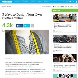 Ways To Design Clothes Online Ways to Design Your Own