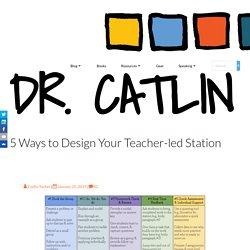 5 Ways to Design Your Teacher-led Station