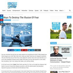 5 Ways To Destroy The Illusion Of Fear