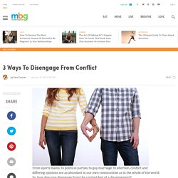 3 Ways To Disengage From Conflict