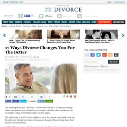 17 Ways Divorce Changes You For The Better