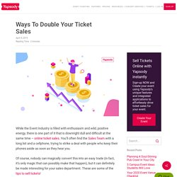 Ways To Double Your Ticket Sales