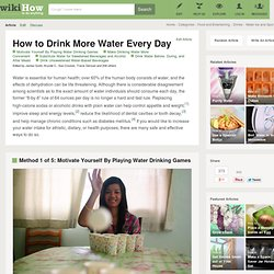 How to Drink More Water Every Day: 9 steps