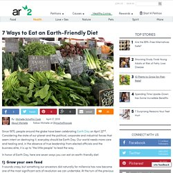 7 Ways To Eat An Earth-Friendly Diet