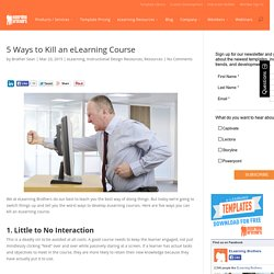 5 Ways to Kill an eLearning Course