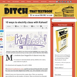 10 ways to electrify class with Kahoot!