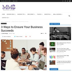 3 Ways to Ensure Your Business Succeeds