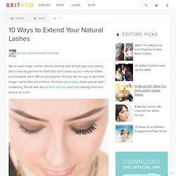 10 Ways to Extend Your Natural Lashes