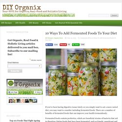 10 Ways To Add Fermented Foods To Your Diet