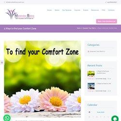 5 Ways to find your Comfort Zone - Maninder Kaur