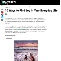 40 Ways to Find Joy in Your Everyday Life
