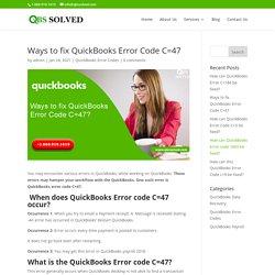 Ways to fix QuickBooks Error Code C=47