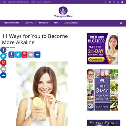 11 Ways for You to Become More Alkaline