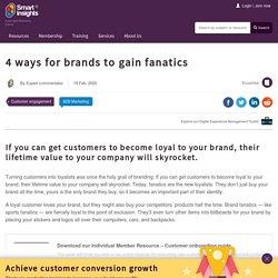 4 ways for brands to gain fanatics
