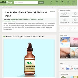 3 Ways to Get Rid of Genital Warts at Home