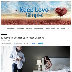 10 Ways to Get Her Back After Cheating