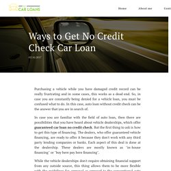 Useful Ways to Get No Credit Check Car Loan Online Without Wasting Time