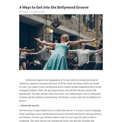What Are The Ways To Get Into The Bollywood Grove?