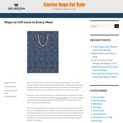Ways to Gift Love in Every Meal - Blogs - Carrier Bags for Sale