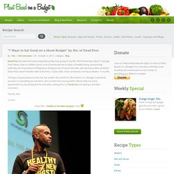 """7 Ways to Eat Good on a Hood Budget"" by Stic of Dead Prez"
