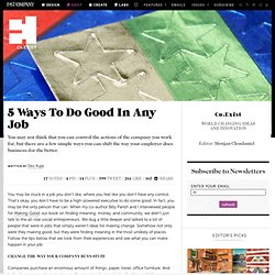 5 Ways To Do Good In Any Job