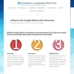 5 Ways to Use Google Slides in the Classroom