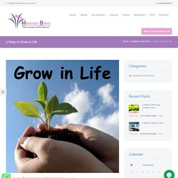 5 Ways to Grow in Life - Maninder Kaur