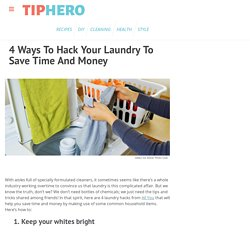 4 Ways To Hack Your Laundry To Save Time And Money