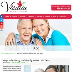 Ways to be Happy and Healthy in Your Later Years
