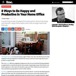 8 Ways to Be Happy and Productive in Your Home Office