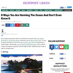 8 Ways You Are Harming The Ocean And Don't Even Know It