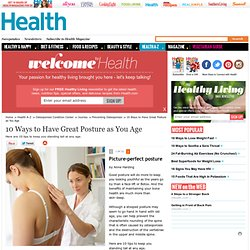 Picture-perfect posture - 10 Ways to Have Great Posture as You Age