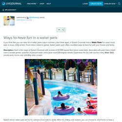 Ways to have fun in a water park: splashcincy
