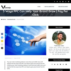 5 Ways PPC Can Help Your Brand Grow