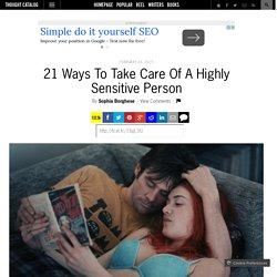 21 Ways To Take Care Of A Highly Sensitive Person