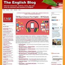 100 Ways to Improve Your English — #2 Podcasts - The English Blog