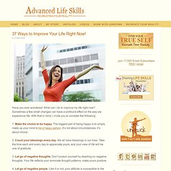 37 Ways to Improve Your Life Right Now!