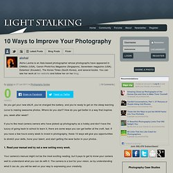 Light Stalking » 10 Ways to Improve Your Photography