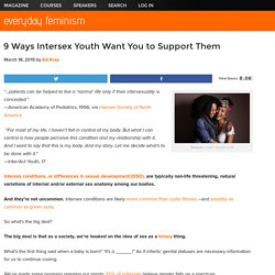 9 Ways Intersex Youth Want You to Support Them