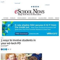 3 ways to involve students in your ed-tech PD