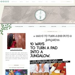 10 WAYS TO TURN A PAD INTO A JUNGALOW.
