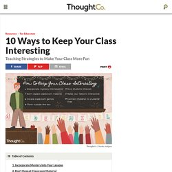 10 Ways to Keep Your Class Interesting