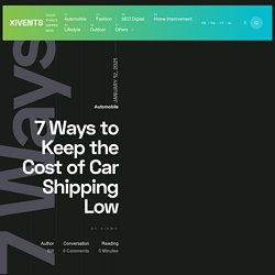 7 Ways to Keep the Cost of Car Shipping Low - Xivents