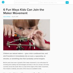 6 Fun Ways Kids Can Join the Maker Movement
