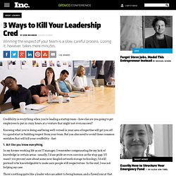 3 Ways to Kill Your Leadership Cred