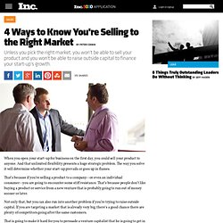 4 Ways to Know You're Selling to the Right Market