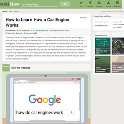 4 Ways to Learn How a Car Engine Works