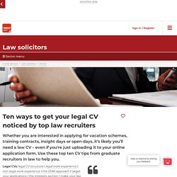 Ten ways to get your legal CV noticed by top law recruiters