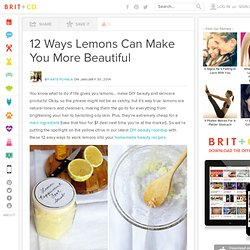 12 Ways Lemons Can Make You More Beautiful